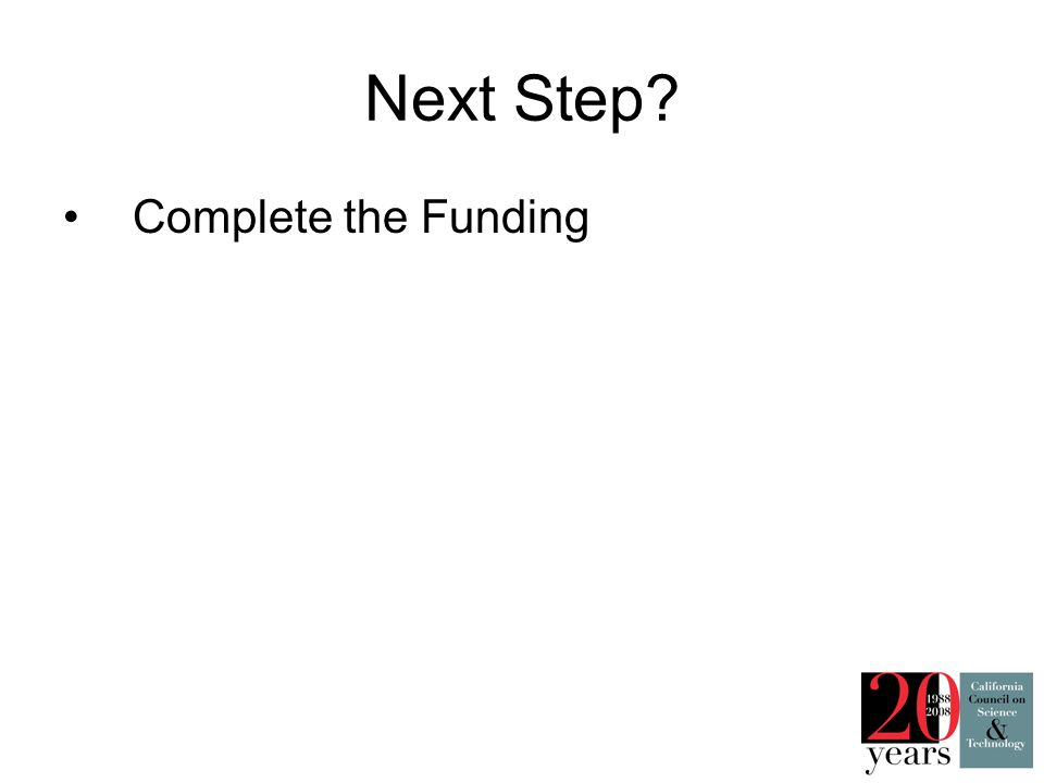 Next Step? Complete the Funding
