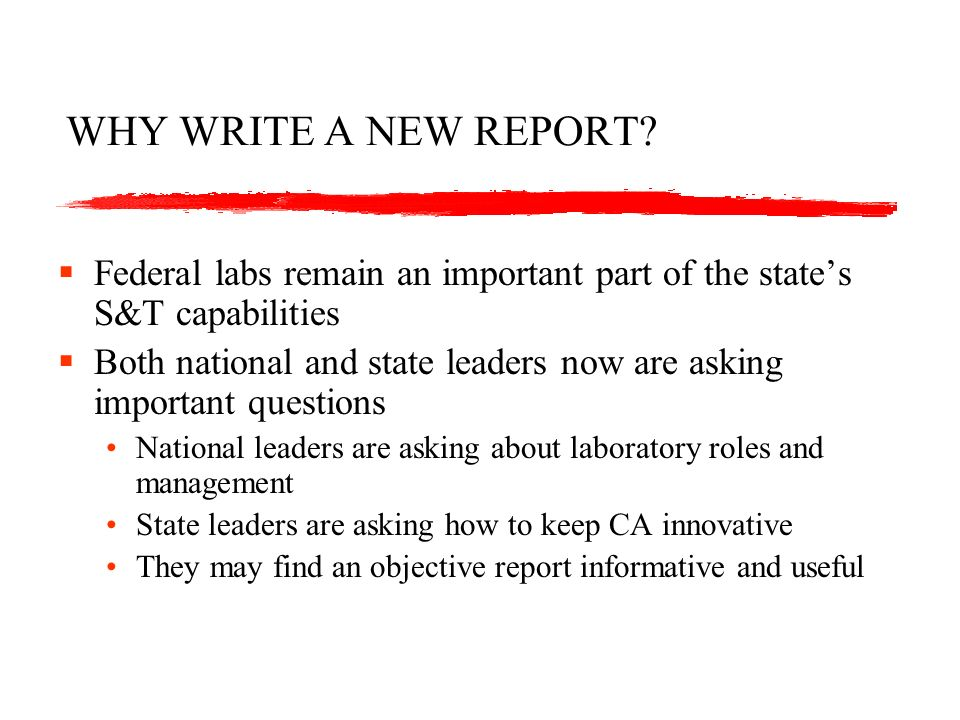 WHY WRITE A NEW REPORT.