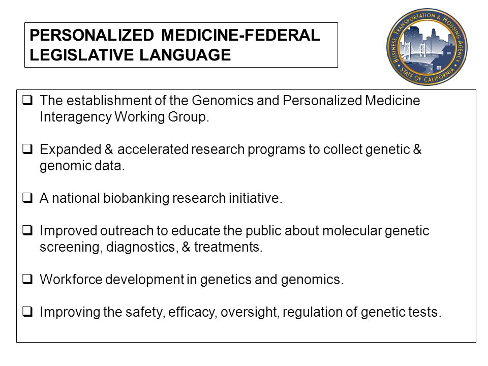 PERSONALIZED MEDICINE: STATE PERSPECTIVES BTH as the economic development agency with mission of promoting regional growth and innovation Interested in how to lower the States health care costs -- as a purchaser Interest in improving health outcomes