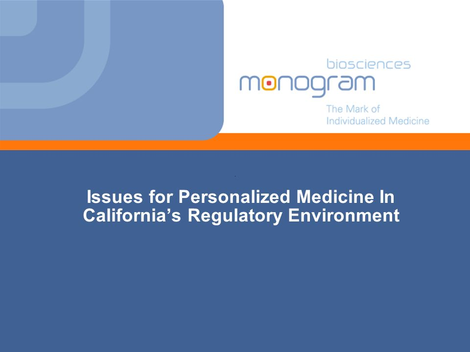 Issues for Personalized Medicine In Californias Regulatory Environment