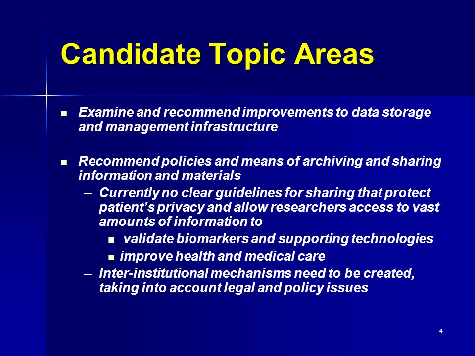 5 Candidate Topic Areas Assess impact of GINA and of non- genetic biomarker-based information on archiving and sharing of information and materials