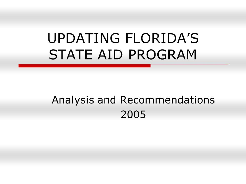 UPDATING FLORIDAS STATE AID PROGRAM Analysis and Recommendations 2005