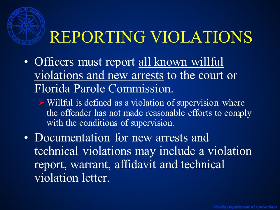 METHOD OF REPORTING VIOLATIONS March 2004 – Implemented use of Technical Violation Notification Letter as an alternative method of notifying the court or Florida Parole Commission of specified technical violations.