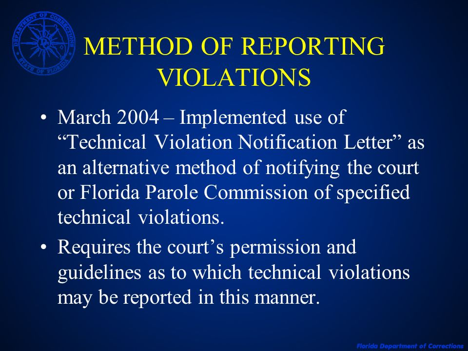 METHOD OF REPORTING VIOLATIONS March 2004 – Implemented use of Technical Violation Notification Letter as an alternative method of notifying the court