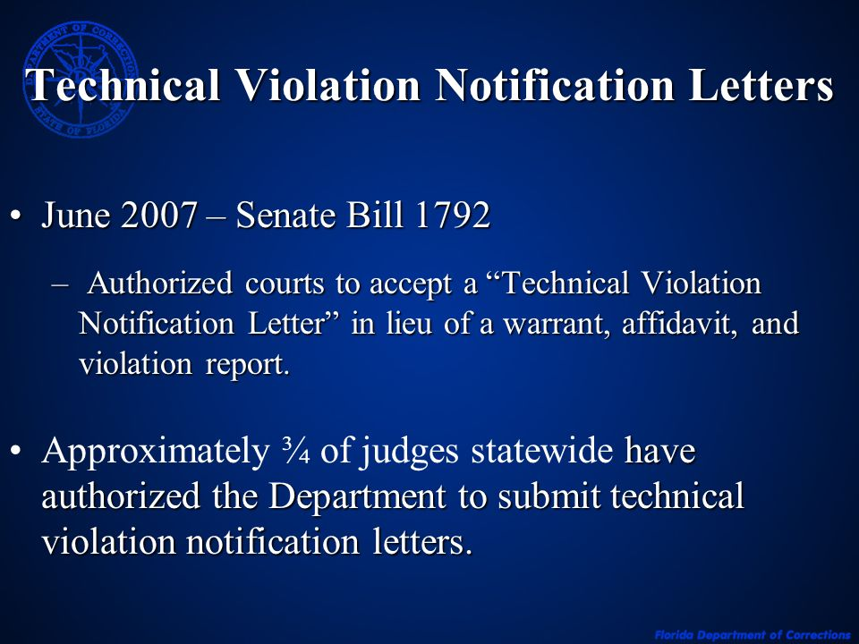 Technical Violation Notification Letters June 2007 – Senate Bill 1792June 2007 – Senate Bill 1792 – Authorized courts to accept a Technical Violation Notification Letter in lieu of a warrant, affidavit, and violation report.
