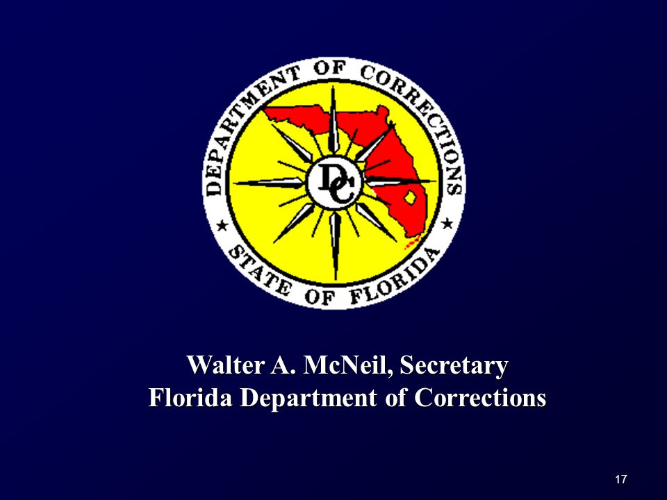 17 Walter A. McNeil, Secretary Florida Department of Corrections