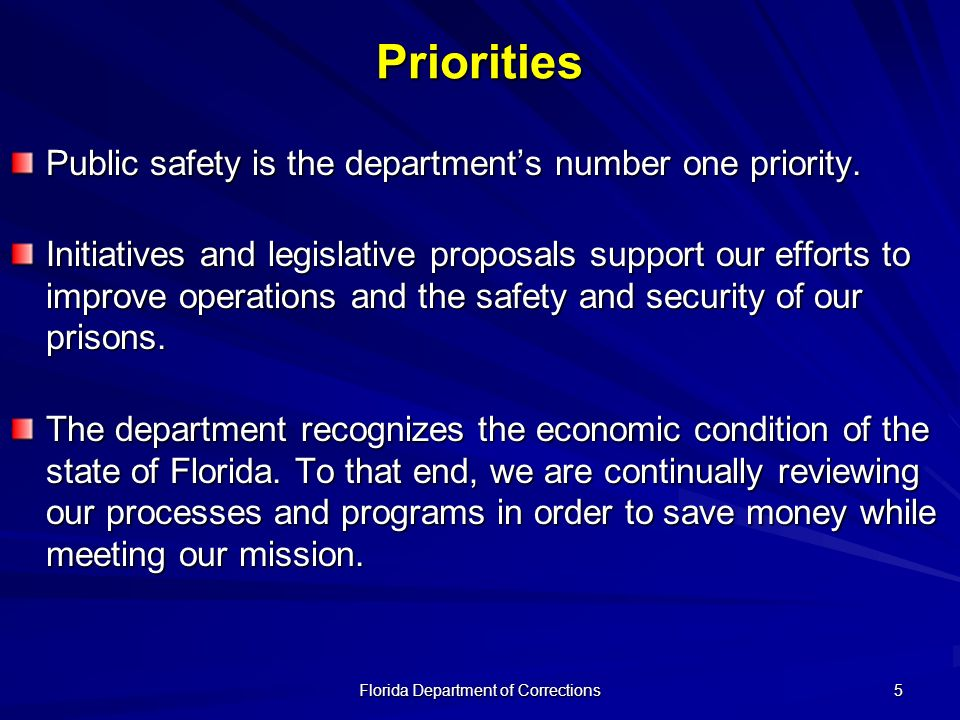 Florida Department of Corrections 5Priorities Public safety is the departments number one priority.