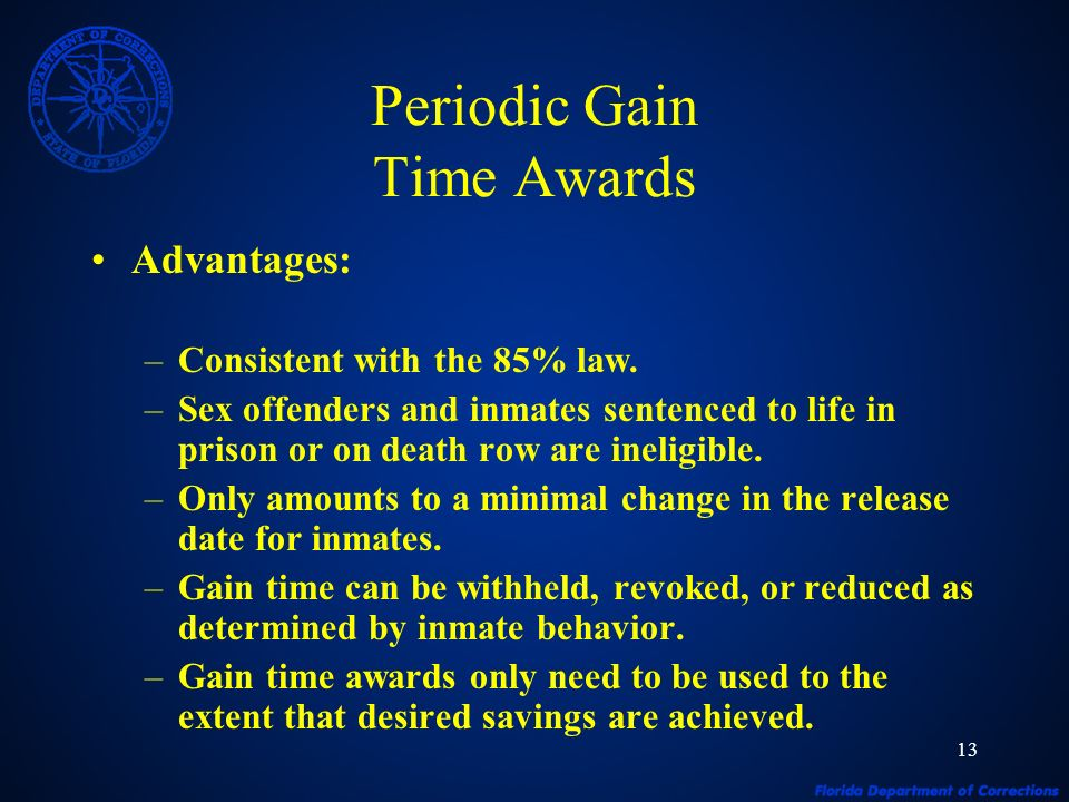 13 Periodic Gain Time Awards Advantages: –Consistent with the 85% law.