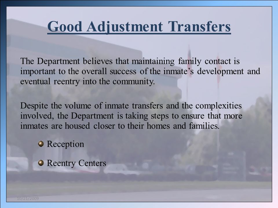 The Department believes that maintaining family contact is important to the overall success of the inmates development and eventual reentry into the c