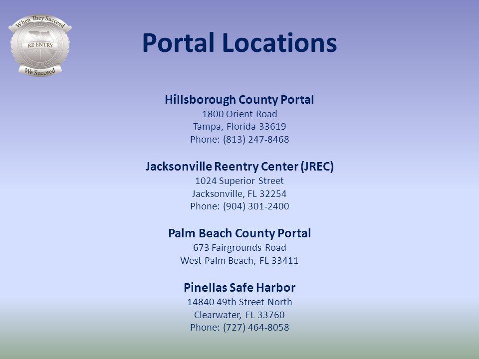 Portal Locations Hillsborough County Portal 1800 Orient Road Tampa, Florida 33619 Phone: (813) 247-8468 Jacksonville Reentry Center (JREC) 1024 Superi