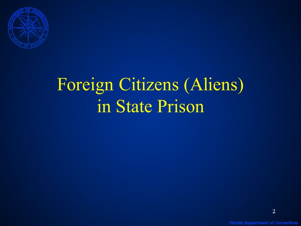 2 Foreign Citizens (Aliens) in State Prison
