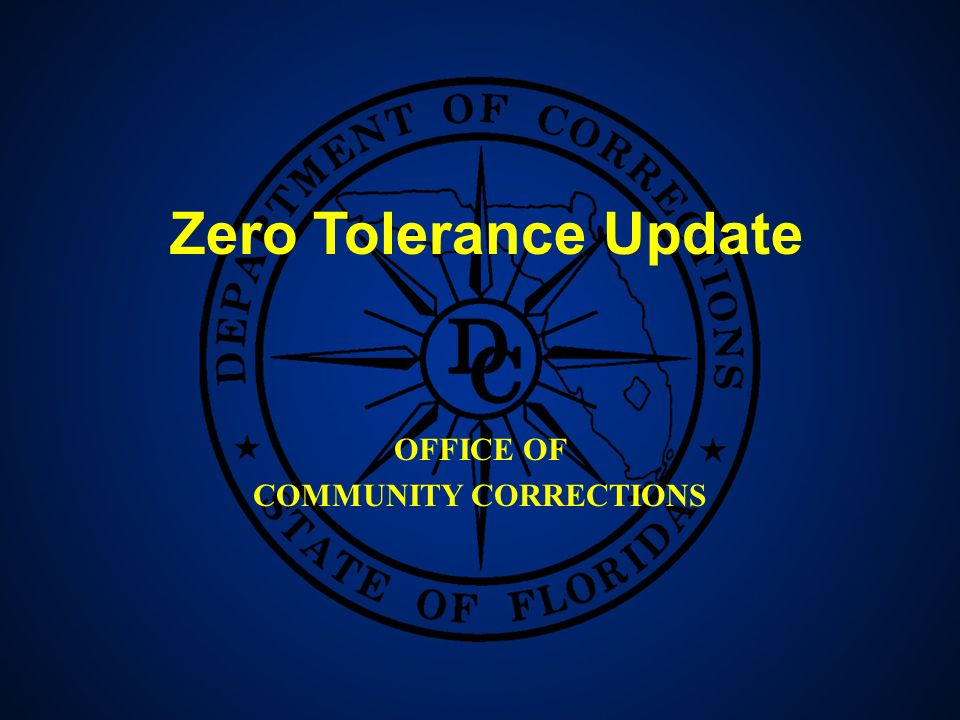 2 OFFICE OF COMMUNITY CORRECTIONS Zero Tolerance Update
