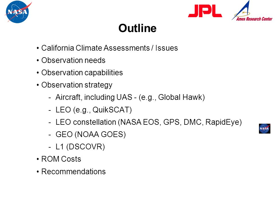 Outline California Climate Assessments / Issues Observation needs Observation capabilities Observation strategy -Aircraft, including UAS - (e.g., Glob