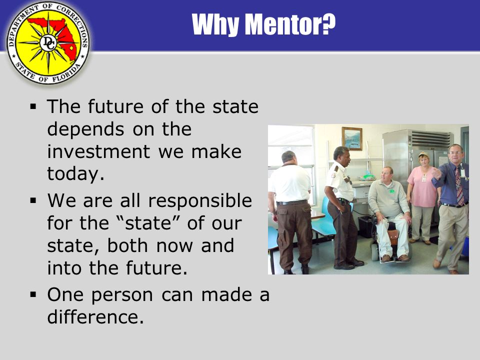 Why Mentor. The future of the state depends on the investment we make today.