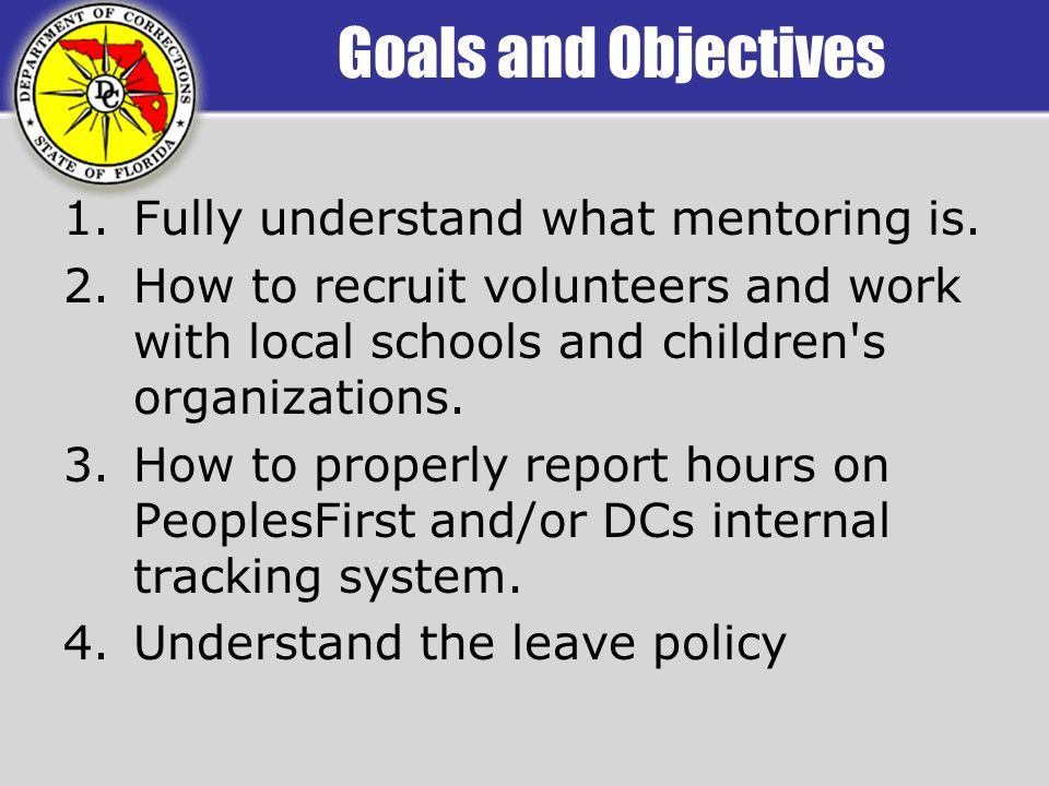 Goals and Objectives 1.Fully understand what mentoring is.