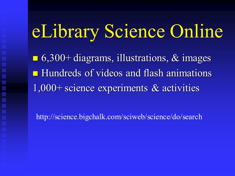 eLibrary Science Online 6,300+ diagrams, illustrations, & images 6,300+ diagrams, illustrations, & images Hundreds of videos and flash animations Hund