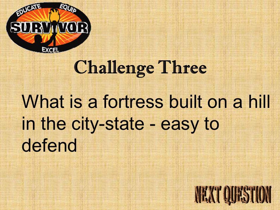 Answer Three polis