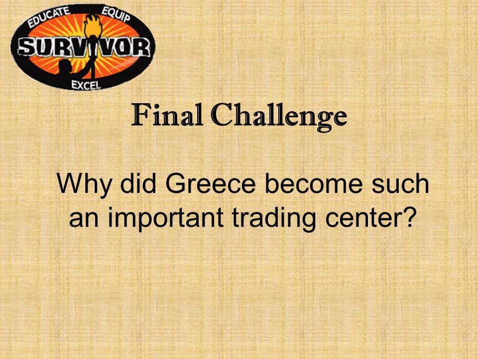 Challenge Twelve What advantage did Greeks gain when they set up colonies around the Mediterranean?