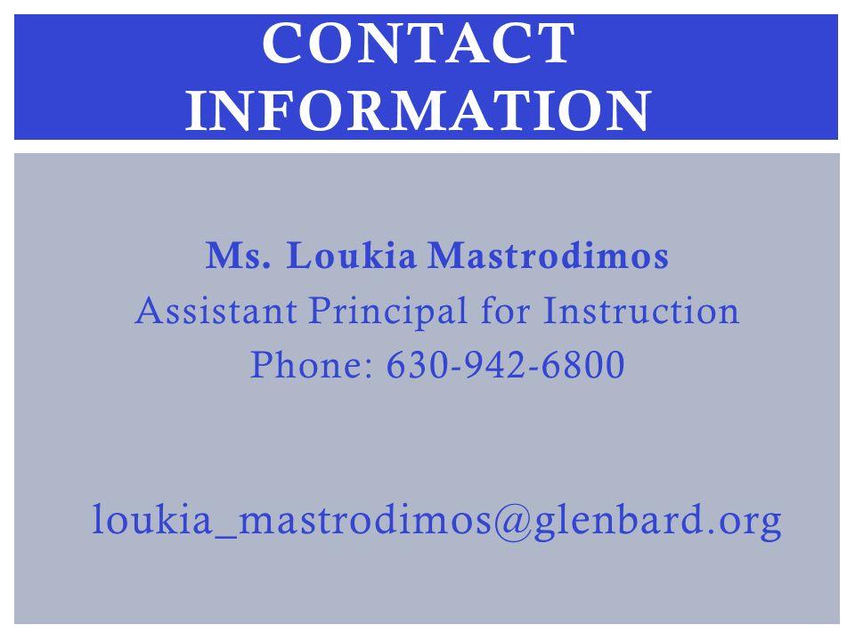 Ms. Loukia Mastrodimos Assistant Principal for Instruction Phone: 630-942-6800 loukia_mastrodimos@glenbard.org CONTACT INFORMATION