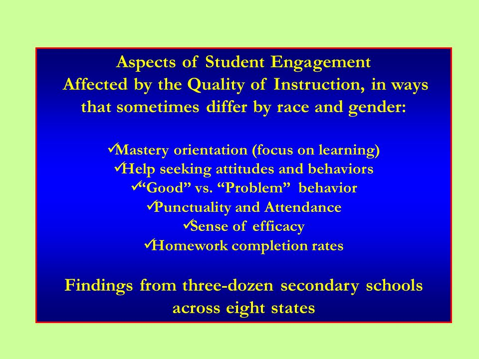 Aspects of Student Engagement Affected by the Quality of Instruction, in ways that sometimes differ by race and gender: Mastery orientation (focus on
