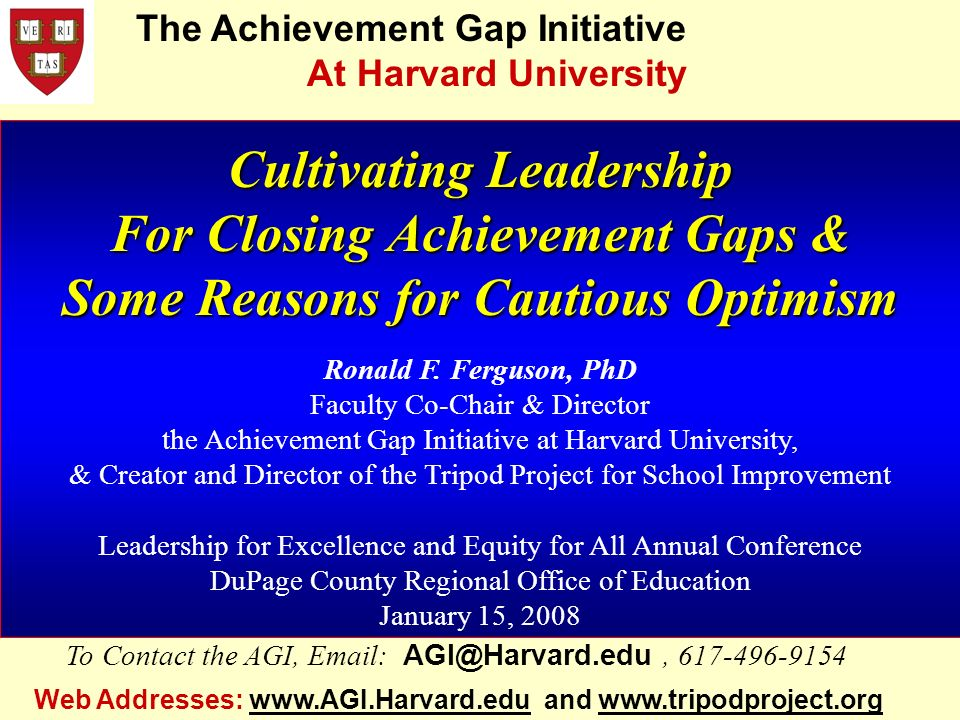 Cultivating Leadership For Closing Achievement Gaps & Some Reasons for Cautious Optimism Ronald F.