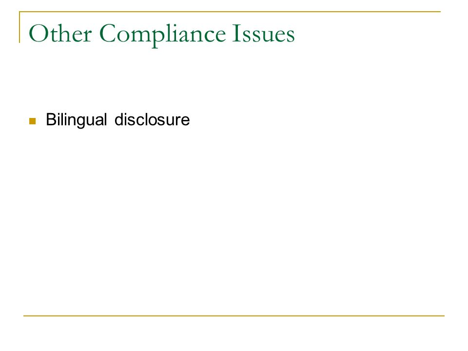 Other Compliance Issues Bilingual disclosure