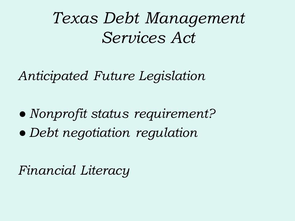 Texas Debt Management Services Act Anticipated Future Legislation Nonprofit status requirement.