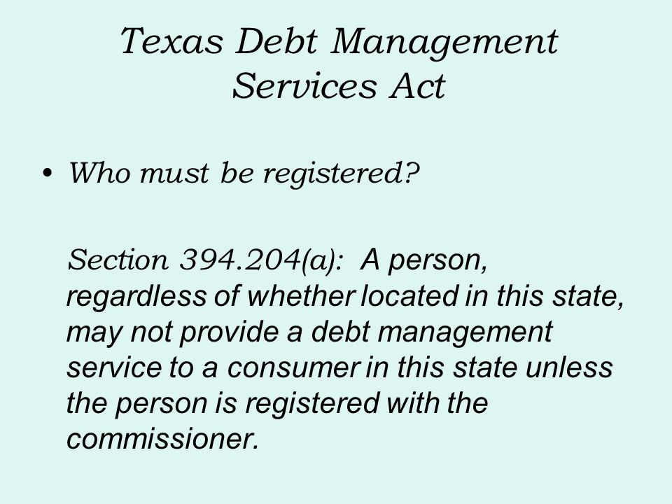 Texas Debt Management Services Act Who must be registered.