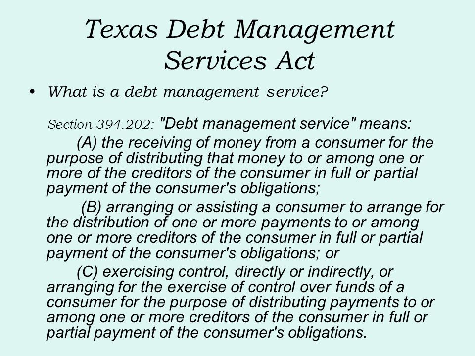 Texas Debt Management Services Act What is a debt management service.