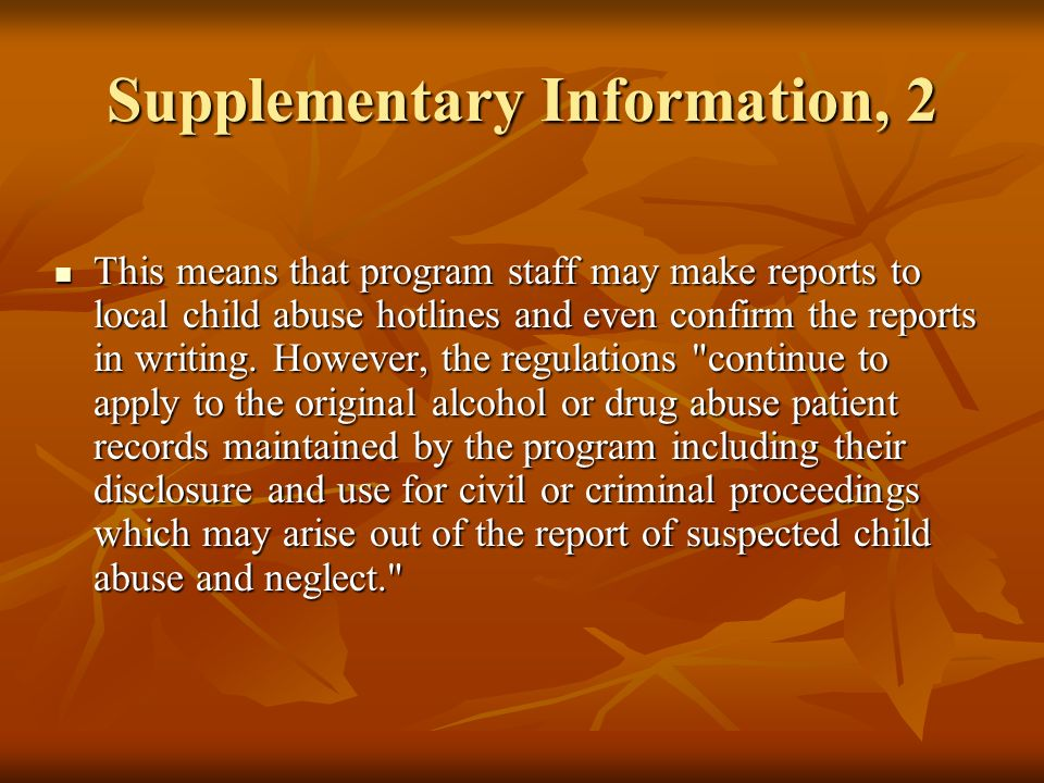 Supplementary Information, 2 This means that program staff may make reports to local child abuse hotlines and even confirm the reports in writing. How
