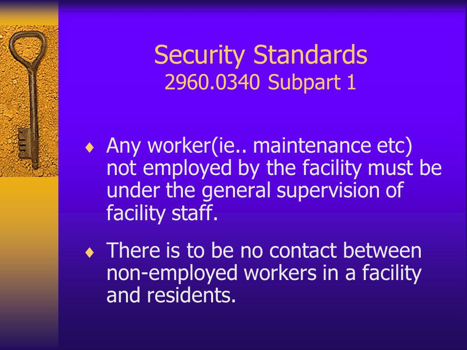 Security Standards 2960.0340 Subpart 1 Any worker(ie..