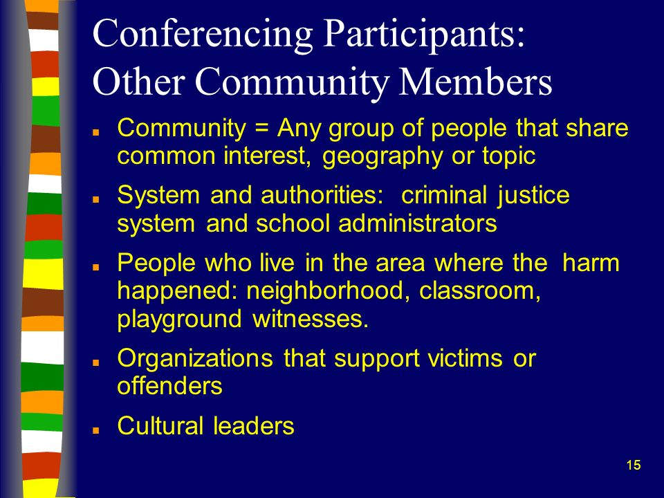 15 Conferencing Participants: Other Community Members n Community = Any group of people that share common interest, geography or topic n System and au