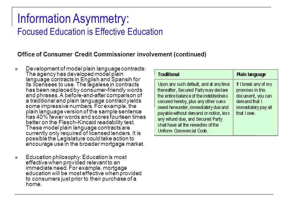 Information Asymmetry: Focused Education is Effective Education Development of model plain language contracts: The agency has developed model plain la