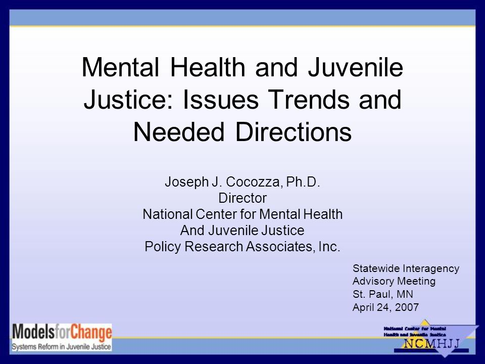 Mental Health and Juvenile Justice: Issues Trends and Needed Directions Joseph J.