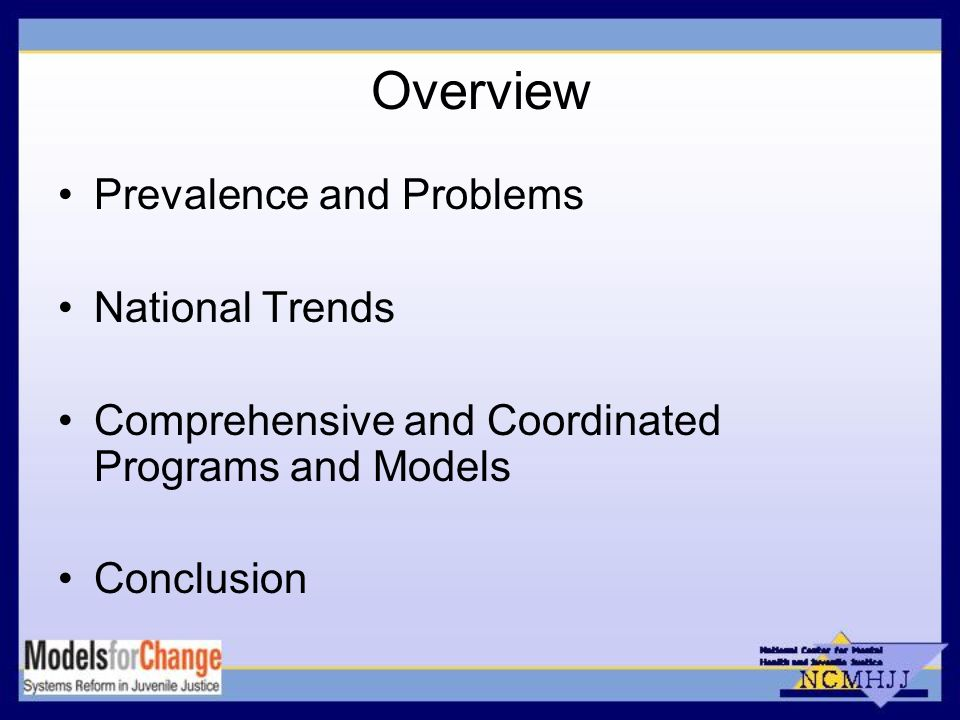 Overview Prevalence and Problems National Trends Comprehensive and Coordinated Programs and Models Conclusion