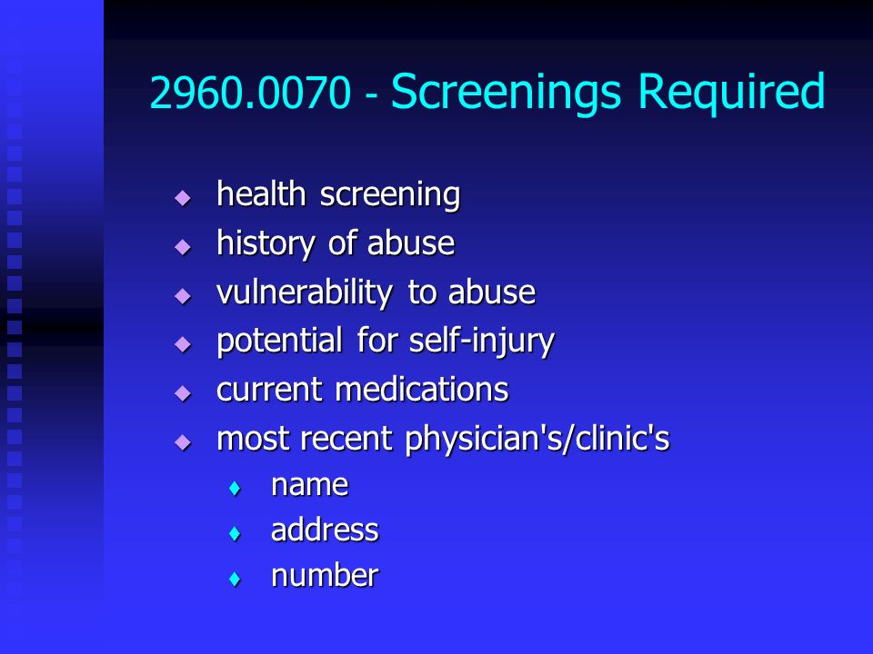 2960.0070 - Screenings Required health screening health screening history of abuse history of abuse vulnerability to abuse vulnerability to abuse pote