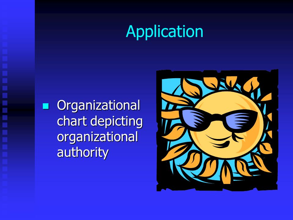 Application Organizational chart depicting organizational authority Organizational chart depicting organizational authority