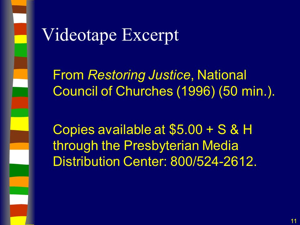 11 Videotape Excerpt From Restoring Justice, National Council of Churches (1996) (50 min.).