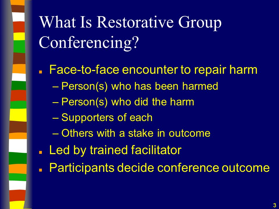 3 What Is Restorative Group Conferencing.
