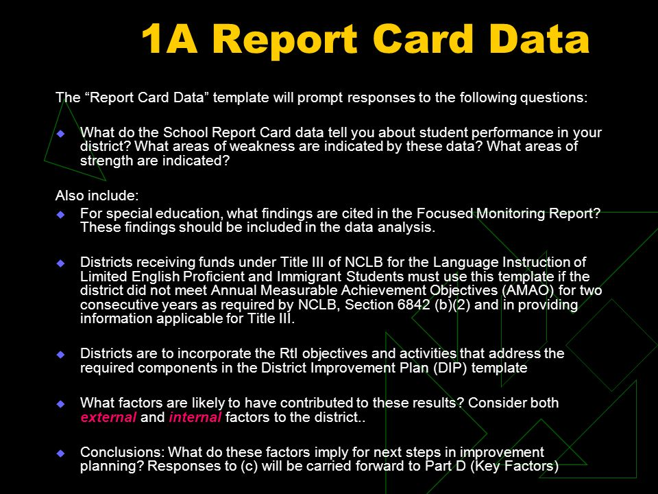 1A Report Card Data The Report Card Data template will prompt responses to the following questions: What do the School Report Card data tell you about student performance in your district.