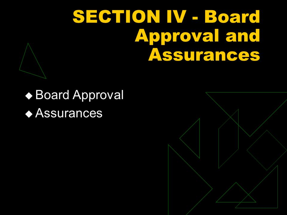 SECTION IV - Board Approval and Assurances Board Approval Assurances