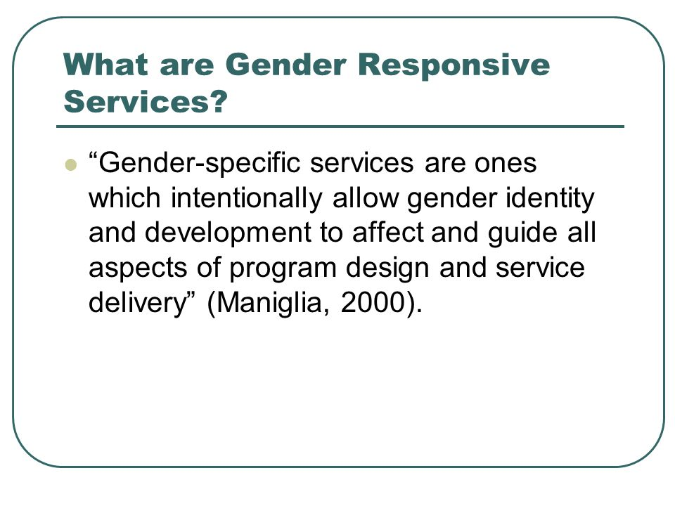 What are Gender Responsive Services.