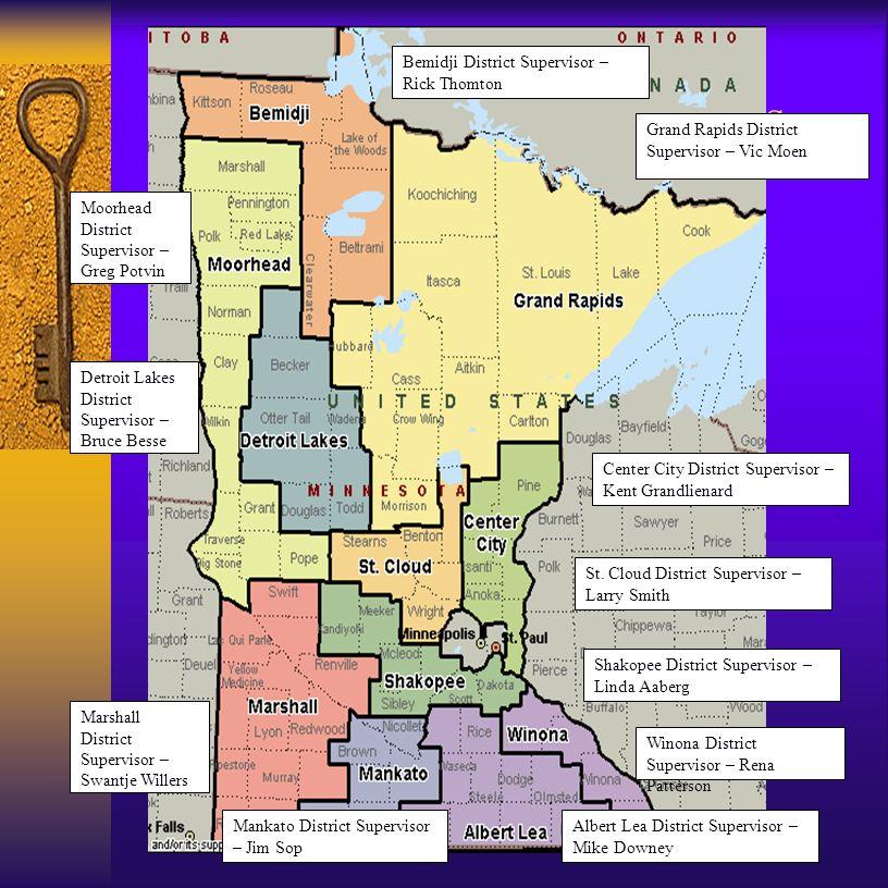 Grand Rapids District Supervisor – Vic Moen Winona District Supervisor – Rena Patterson Detroit Lakes District Supervisor – Bruce Besse Center City Di
