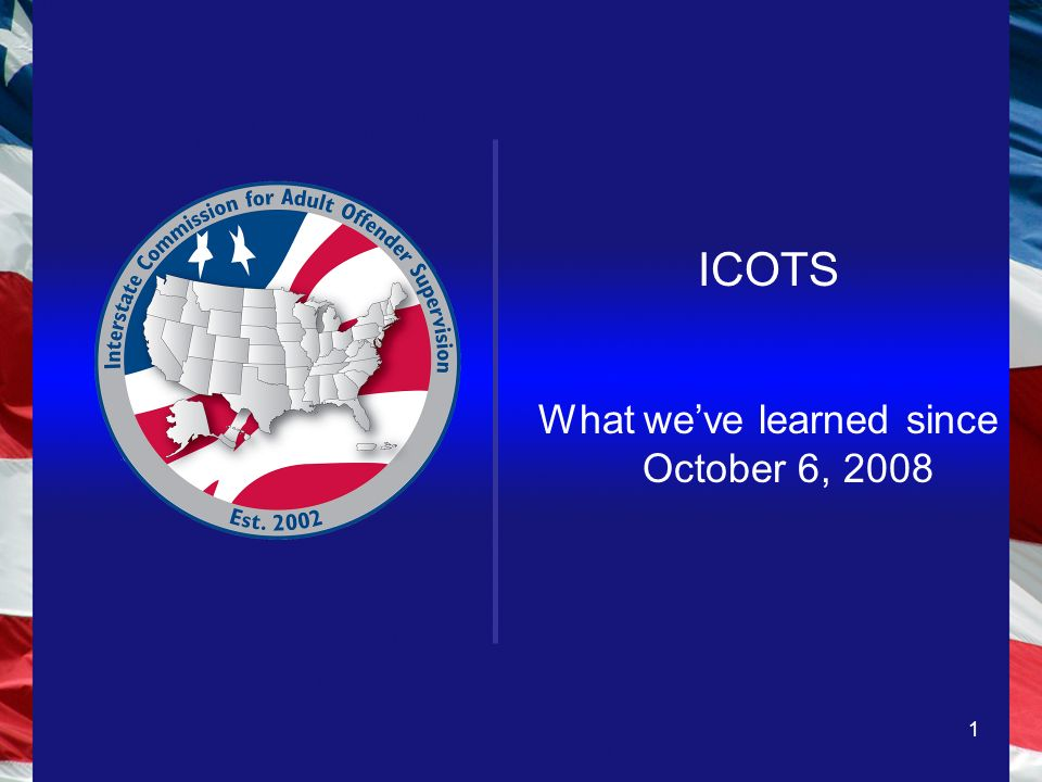 1 ICOTS What weve learned since October 6, 2008