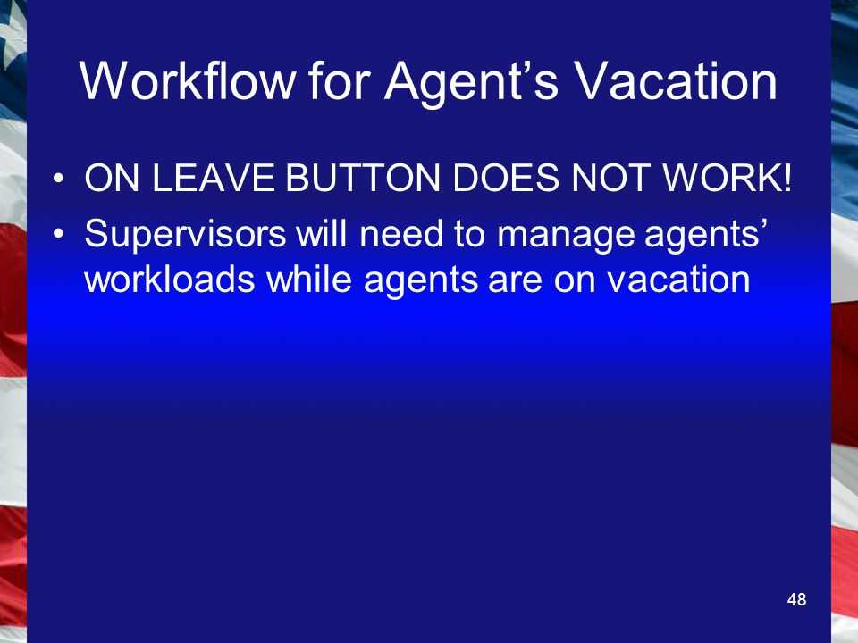 48 Workflow for Agents Vacation ON LEAVE BUTTON DOES NOT WORK.