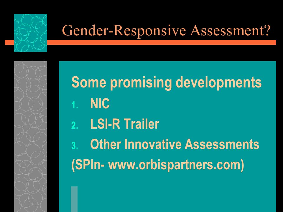 Gender-Responsive Assessment. Some promising developments 1.