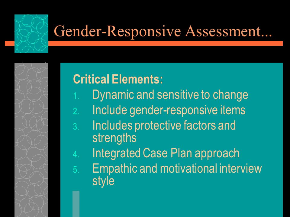 Gender-Responsive Assessment... Critical Elements: 1.
