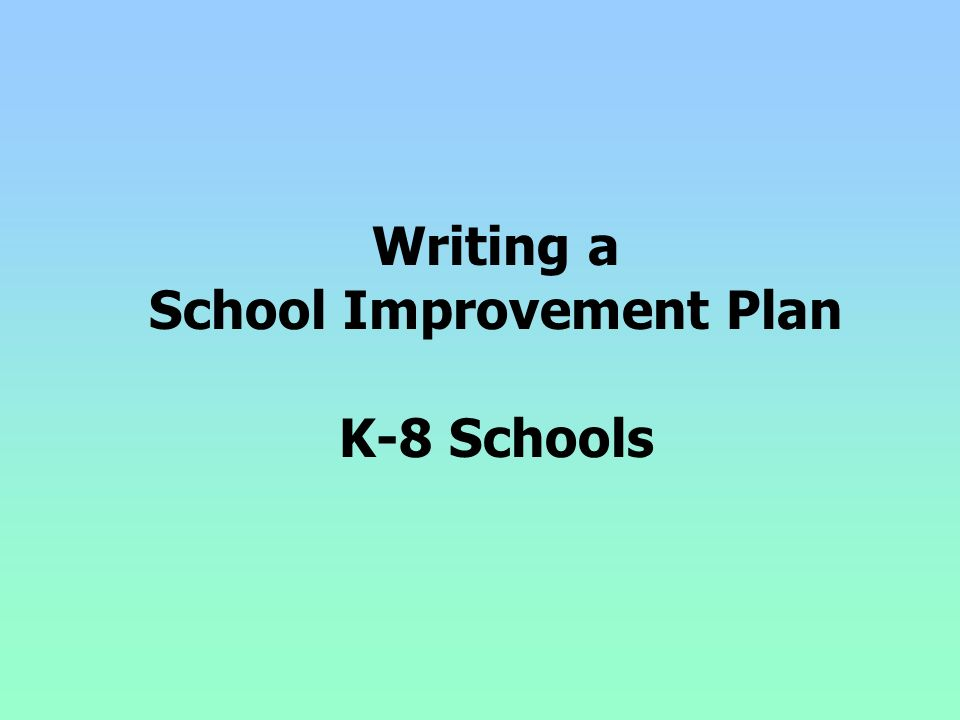 Writing a School Improvement Plan K-8 Schools