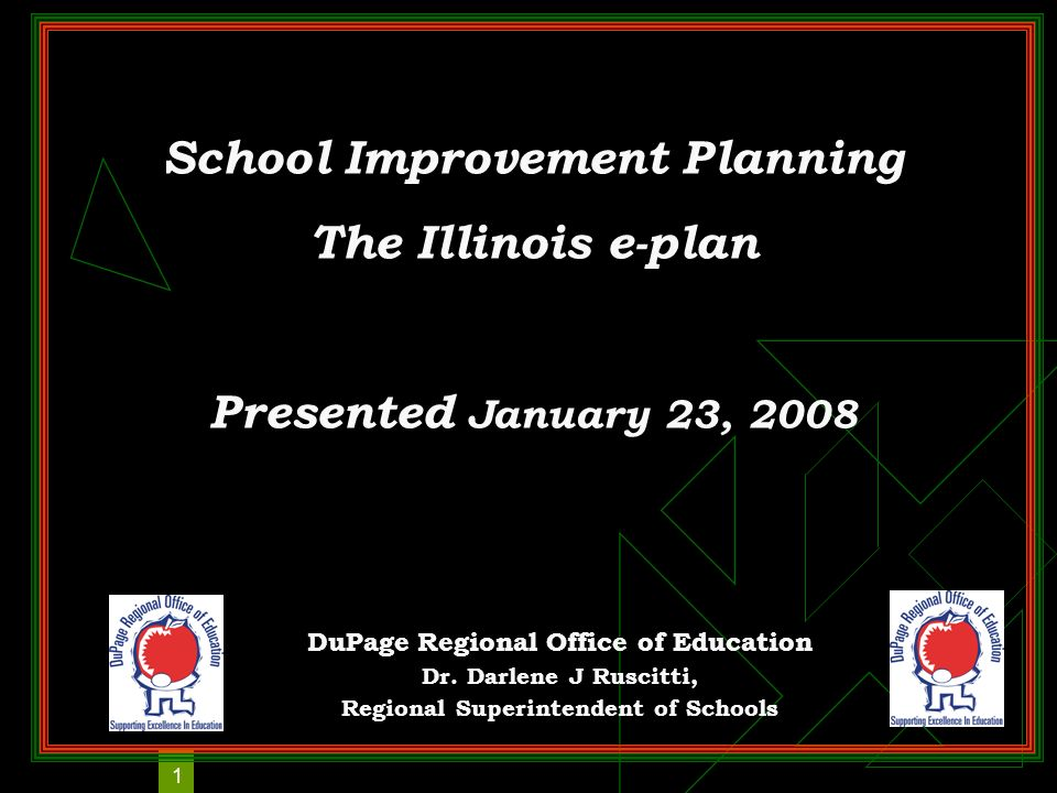 1 School Improvement Planning The Illinois e-plan Presented January 23, 2008 DuPage Regional Office of Education Dr.