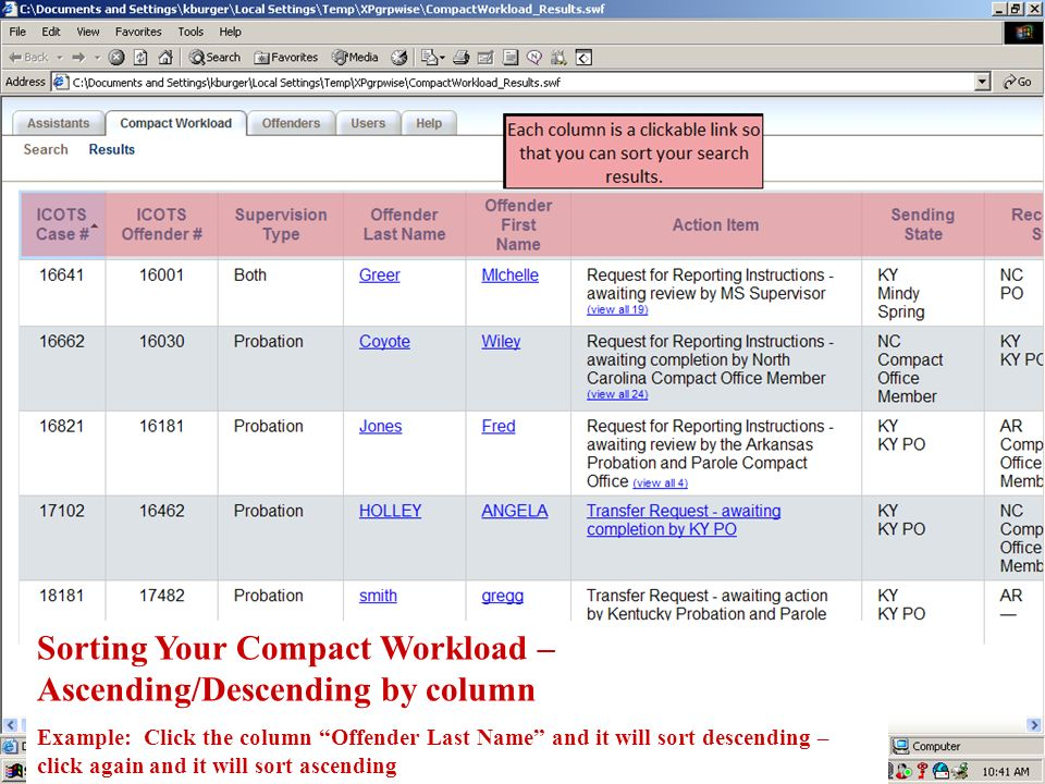 Sorting Your Compact Workload – Ascending/Descending by column Example: Click the column Offender Last Name and it will sort descending – click again